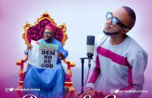 Dem No Be God