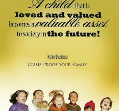 A child love and valued becomes a valuable asset to our society in the future