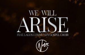 Nosa-We-Will-Arise-ft-LCGC