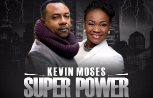 Super power by kevin moses & pat uwaje-king