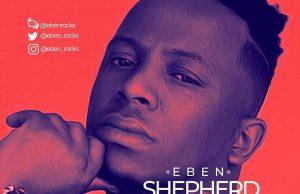 Eben-shepherd of my soul.jpg