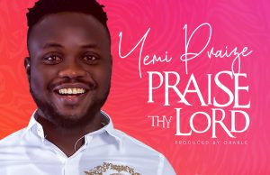 Yemi Praize-Praise-Thy-Lord-download.jpg