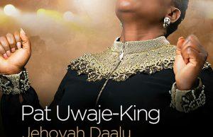 pat uwaje-king-jehovah daalu (thank you jehovah) download.jpg
