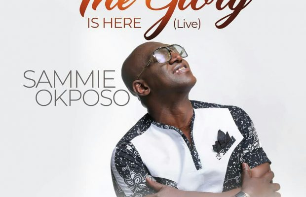 The glory is here-sammie okposo-download