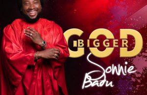 Sonnie-Badu-Bigger-God mp3.jpg